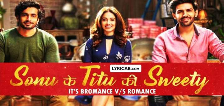 sonu ke titu ki sweety movie song lyrics