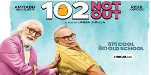 102 not out movie song lyrics