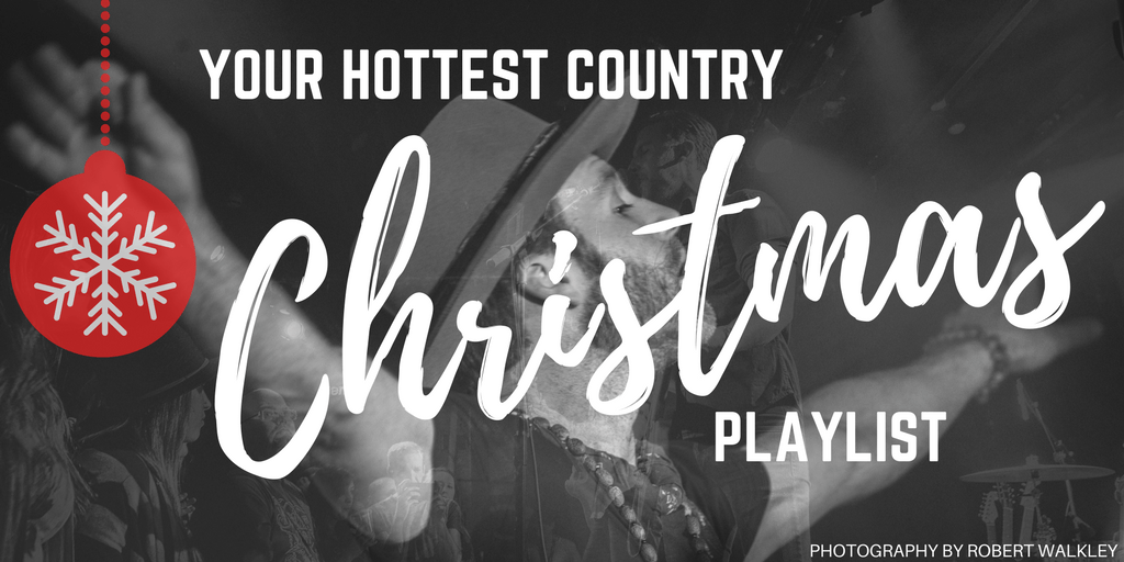 Your Hottest Country CHRISTMAS Playlist 2017