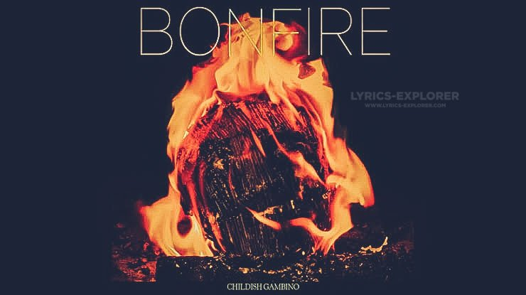 Bonfire-lyrics-In-English---Childish-Gambino