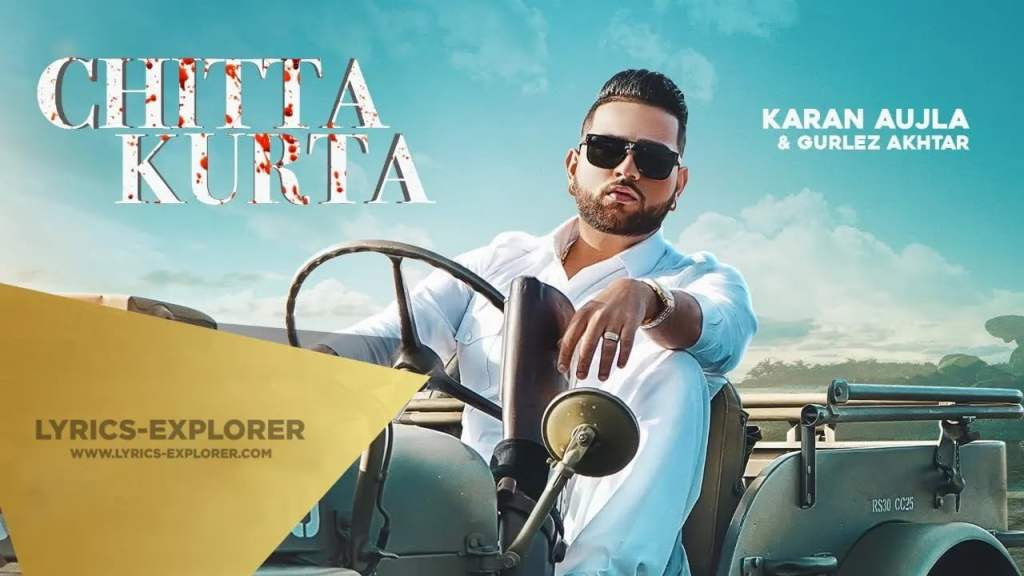 CHITTA KURTA LYRICS IN ENGLSIH – KARAN AUJLA PUNJABI LYRICS DOWNLOAD IN PDF