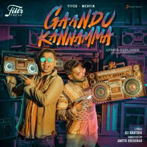 Read more about the article Gaandu Kannamma Tamil Song Lyrics In English – Vivek-Mervin Song Lyrics Download In PDF