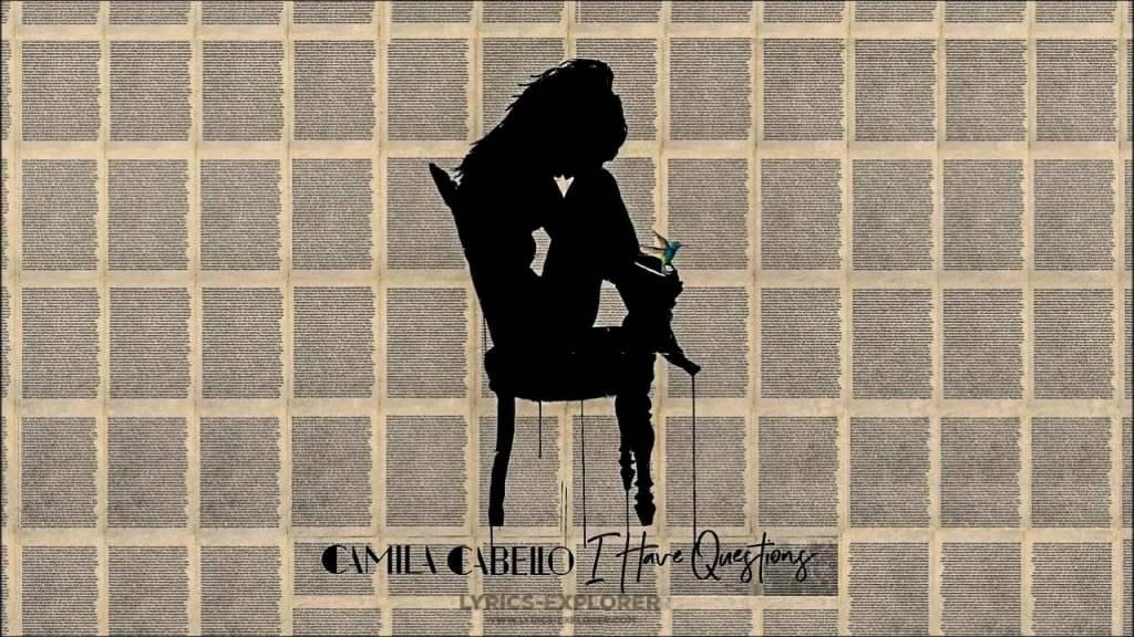 I Have Questions Lyrics in English - Camila Cabello Lyrics
