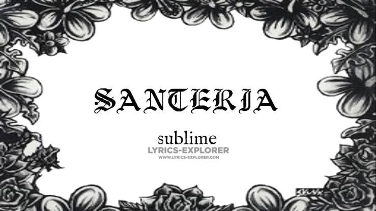 Sublime-Santeria-lyrics-In-English