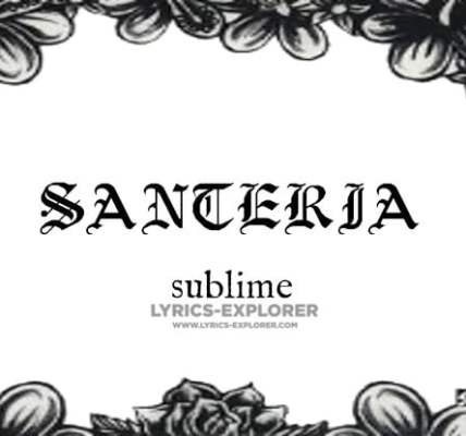 Sublime-Santeria-lyrics-In-English