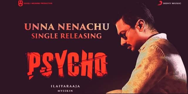 Unna Nenachu Song Lyrics In English – Psycho Tamil