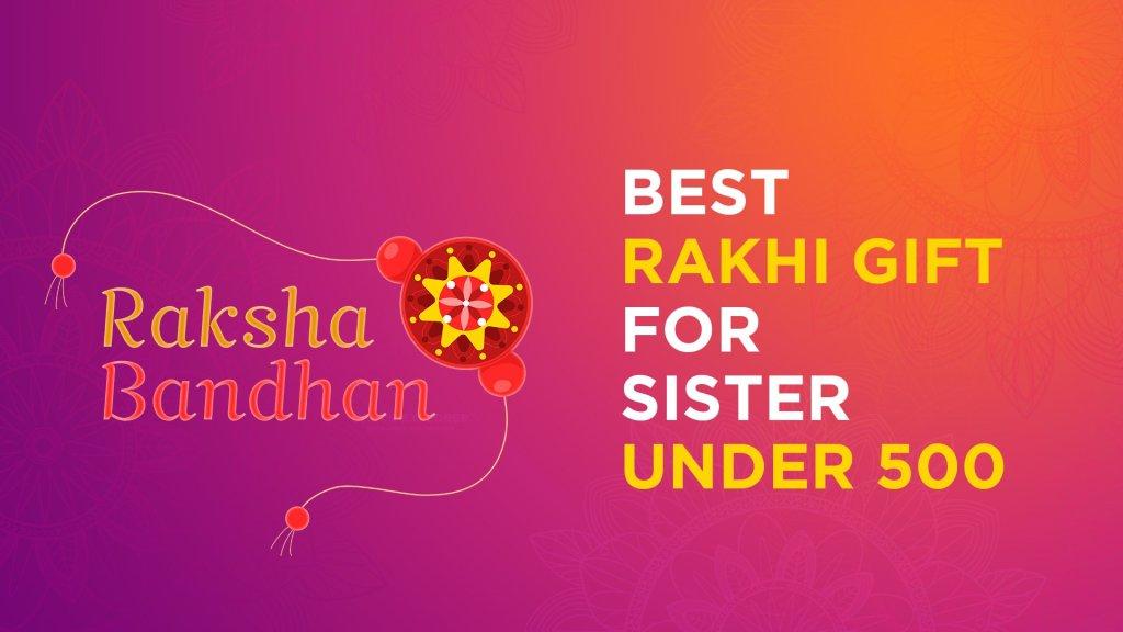 best-rakhi-gift-for-sister-under-500