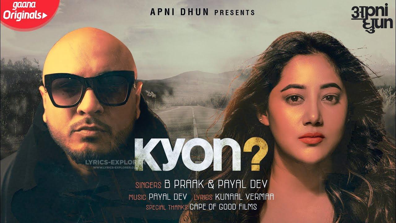 You are currently viewing Jaane wale Laut Kar Tu Aaya Kyon Nahi – Kyon Song Lyrics B Praak-Payal Dev