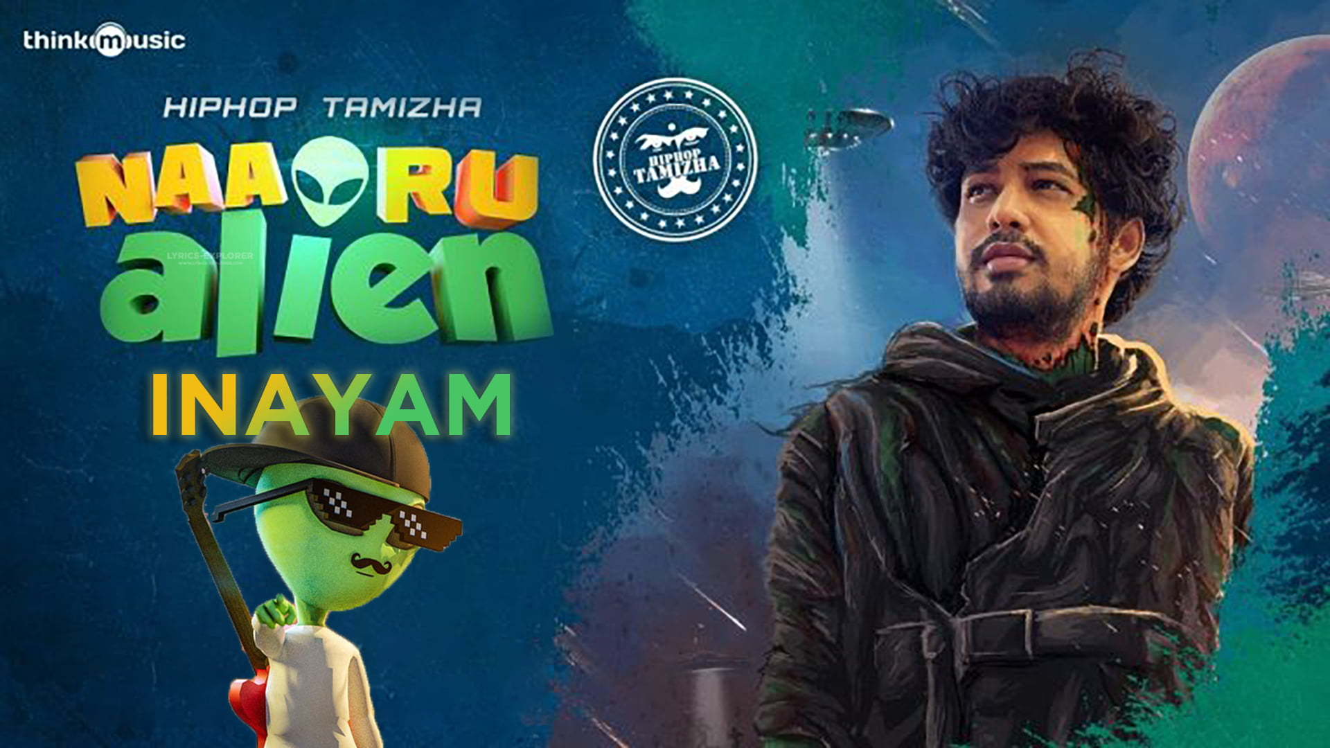 You are currently viewing Inayam song lyrics free Naa Oru Alien Hiphop Tamizha