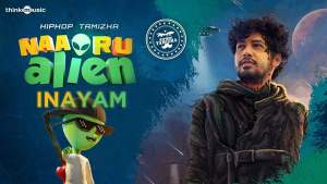 Read more about the article Inayam song lyrics free Naa Oru Alien Hiphop Tamizha