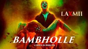 Read more about the article Bam Bholle Lyrics English – Laxmii lyrics free download