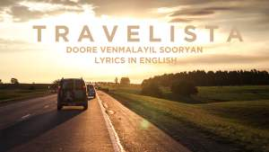 Read more about the article Doore venmalayil sooryan lyrics in English Travelista,  free Download lyrics