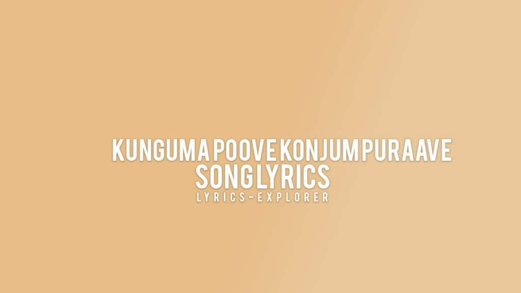kunguma-poove-konjum-puraave-lyrics-in-english
