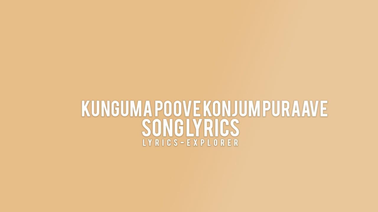 You are currently viewing Kunguma Poove Konjum Puraave Lyrics in English downlaod free lyrics