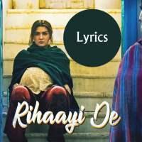 Rihaayi De Lyrics in English - Mimi songs lyrics free download
