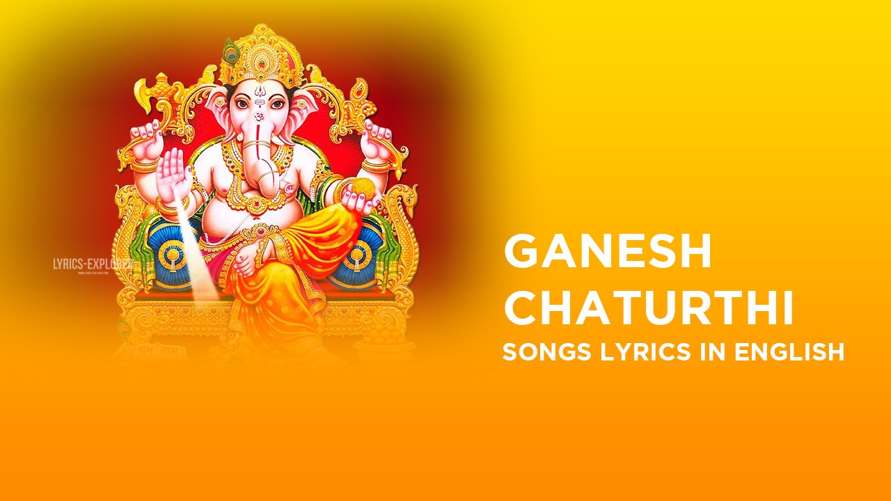 You are currently viewing Ganesh Chaturthi songs lyrics in English – Ganesh Chaturthi Aarti Lyrics in English, Ganesh Chaturthi Bhajan Lyrics in English Free Download