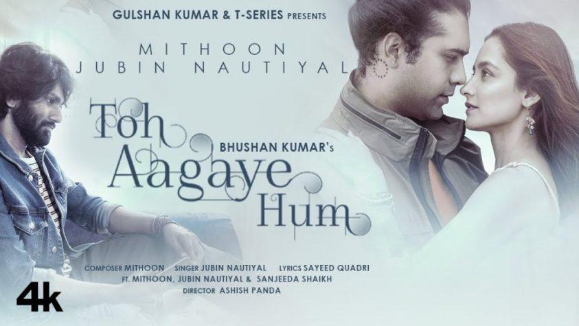 Toh Aagaye Hum Lyrics in Hindi