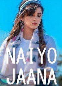 naiyo jaana 2018 200x275 - Naiyo Jaana (Title)