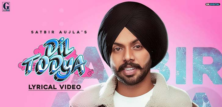 Photo of DIL TODEYA LYRICS – SATBIR AUJLA – LyricsBull.com