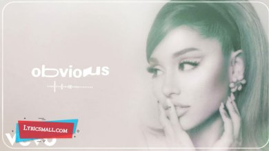 Photo of Obvious Lyrics | Positions | Ariana Grande