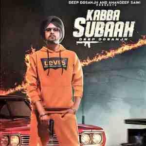 Kabba Subaah lyrics Deep Dosanjh