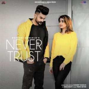 Never Trust lyrics Gurneet Dosanjh