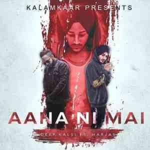 Aana Ni Mai Lyrics Deep Kalsi