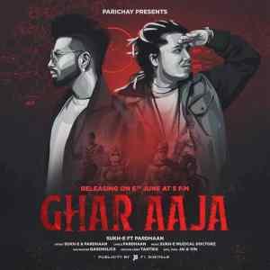 Ghar Aaja Lyrics SukhE Pardhaan