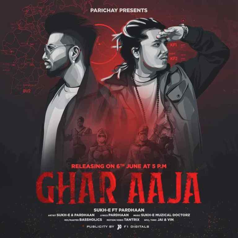 Ghar Aaja – Sukh-E ft.Pardhaan