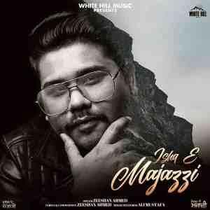 Ishq E Majazzi Lyrics Zeeshan Ahmed