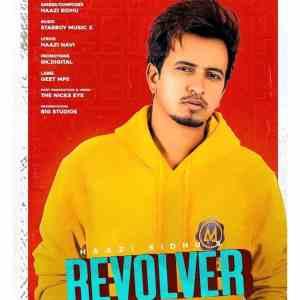 Revolver Lyrics Haazi Sidhu