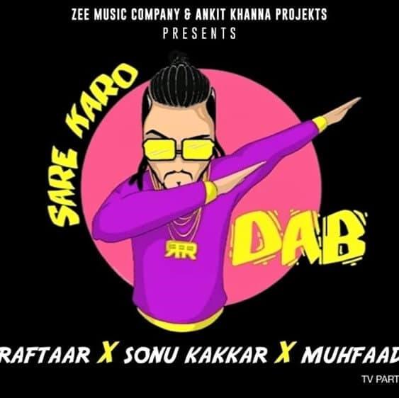 Sare Karo Dab – Raftaar, Sonu Kakkar & Muhfaad