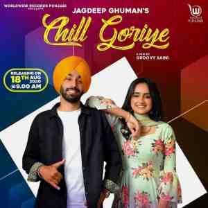 Chill Goriye Lyrics Jagdeep Ghuman