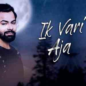 Ik Vari Aja Lyrics Ankit Rajput & Sandy Nayak