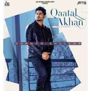 Qaatal Akhan Lyrics Gurnam Bhullar