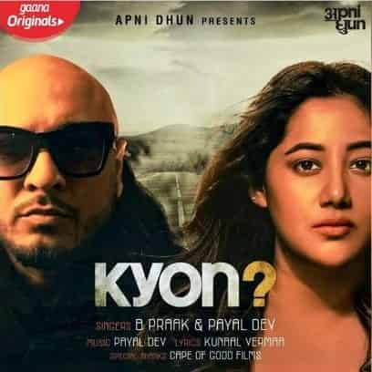 Kyon – B Praak & Payal Dev
