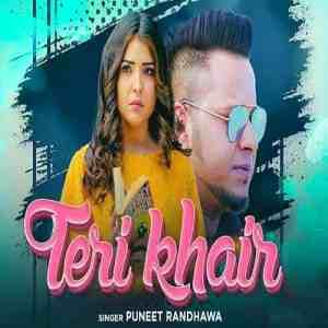 Teri Khair Lyrics Puneet Randhawa