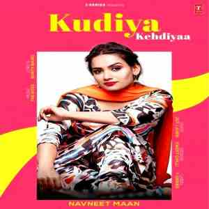 Kudiya Kehdiyaa Lyrics Navneet Mann