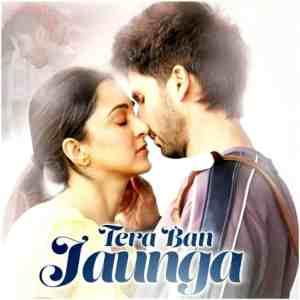 Lyrics Of Tera Ban Jaunga Kabir Singh