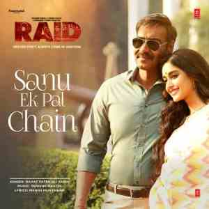 Lyrics of Sanu Ek Pal Chain Na Aave In Hindi Raid