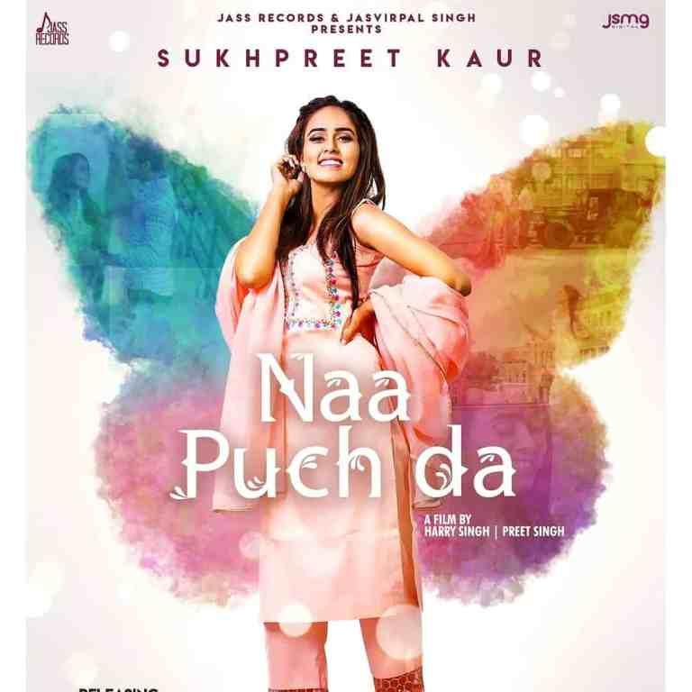 Naa Puch Da – Sukhpreet Kaur
