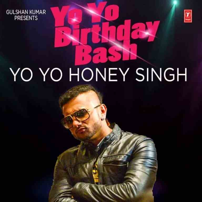 Birthday Bash – Yo Yo Honey Singh