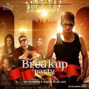 Breakup Party Lyrics Yo Yo Honey Singh