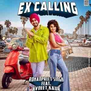 Ex Calling Lyrics Rohanpreet Singh Neha Kakkar