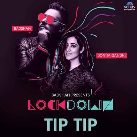 Tip Tip – Badshah & Jonita Gandhi