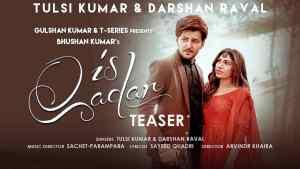 Is Qadar Darshan raval Romantic Songs Hindi 2021