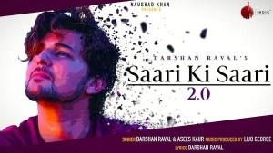 Saari Ki Saari 2.0 Lyrics Darshan Raval Asees Kaur