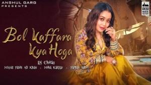 Best Romantic Songs Lyrics Hindi 2021 Bol Kaffara Kya Hoga Neha Kakkar, Farhan Sabri