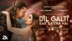Best Romantic Songs Lyrics Hindi 2021 Dil Galti Kar Baitha Hai Lyrics Jubin Nautiyal