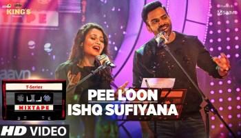 Pee Loon-Ishq Sufiyana Lyrics - T-Series Mixtape Season 1 | Neha Kakkar, Sreerama Chandra, Abhijit Vaghani